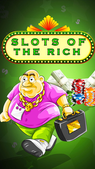 Slots of the Rich