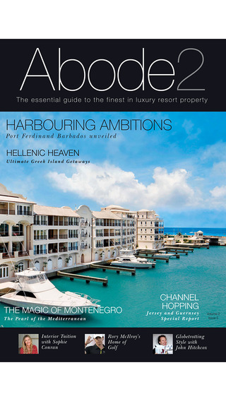 Abode2 Magazine - The essential guide to the finest in global luxury property