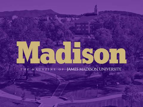 Madison: The Magazine of James Madison University