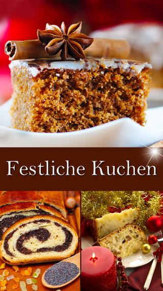 Festliche Kuchen - Rezepte für Feste wie Weihnachten Geburtstag Co.