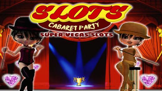 Cabaret Party - Super Vegas Slots