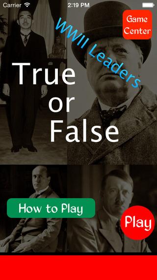 True or False - World War II Leaders