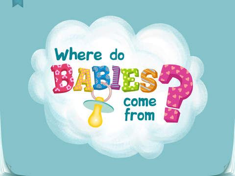 Where do babies come from Lite