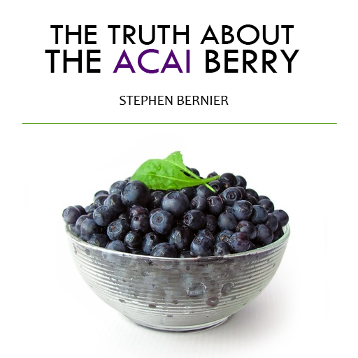 The Truth About the Acai Berry