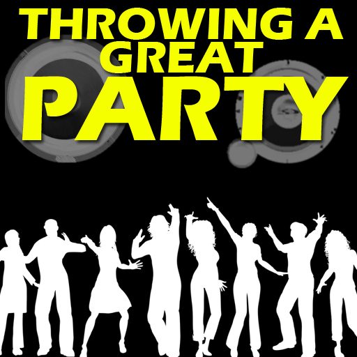Throwing  a Great Party