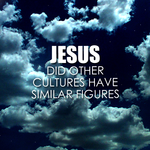 Jesus – Did Other Cultures Have Similar Figures