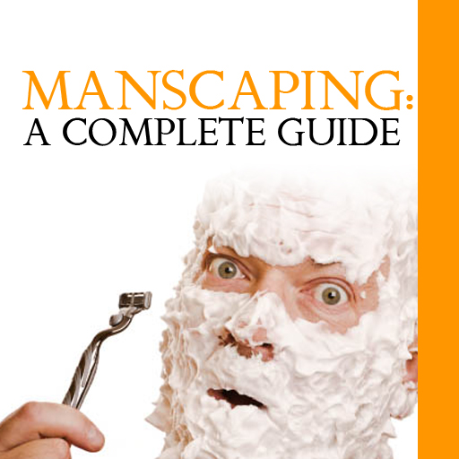 Manscaping – A Complete Guide