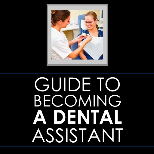 Guide To Becoming A Dental Assistant