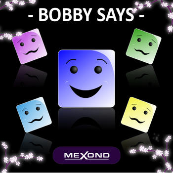 Bobby Says